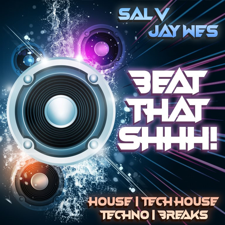 Sal V & Jay Wes - Beat That Shhh!