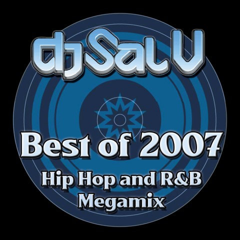 Sal V - Best of 2007 (Hip Hop and R&B)