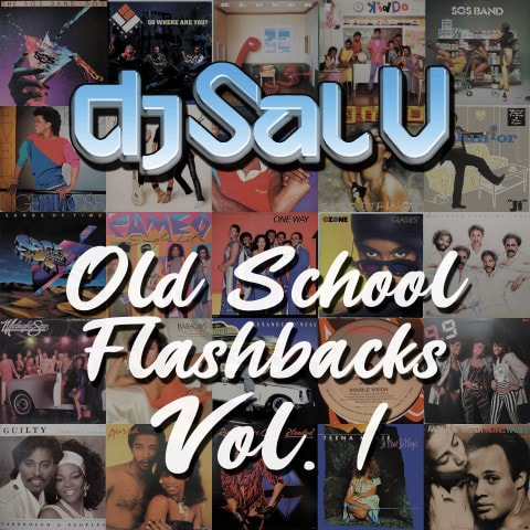 DJ Sal V - Old School Flashbacks Vol. 1