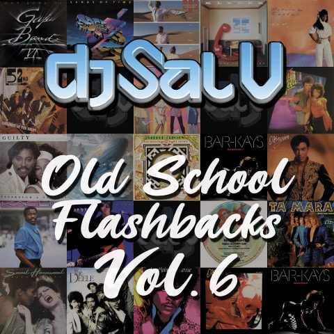 Sal V - Old School Flashbacks (Vol 6)