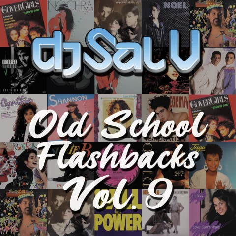 Sal V - Old School Flashbacks (Vol 9) Freestyle Flashbacks