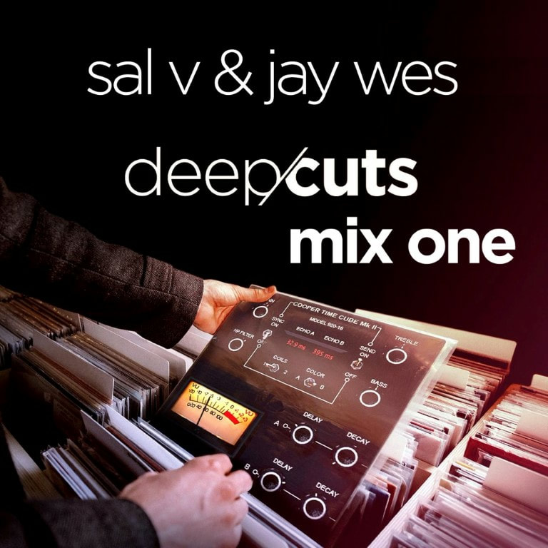 Sal V & Jay Wes - Deep Cuts (Mix One)