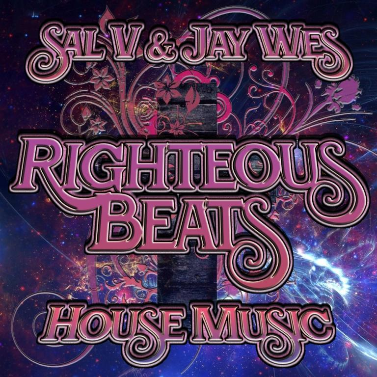 Sal V & Jay Wes - Righteous Beats (Mix 1)