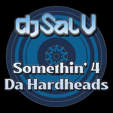 Sal V - Something For The Hardheads